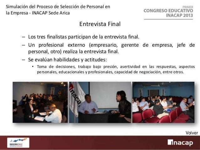 Simulación del Proceso de Selección de Personal en la Empresa - INACAP Sede Arica  Entrega del Cargo (Premiación) – Aplica...