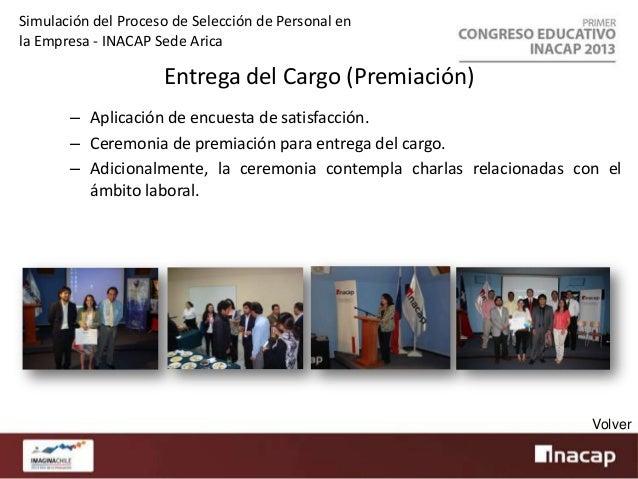 Simulación del Proceso de Selección de Personal en la Empresa - INACAP Sede Arica  Resultados Cuantitativos*: • En los tre...