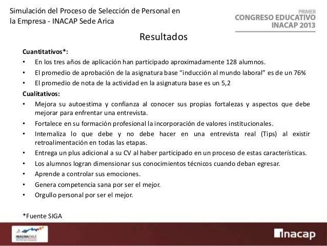Simulación del Proceso de Selección de Personal en la Empresa - INACAP Sede Arica  Fortalezas y Desafíos Fortalezas • Está...
