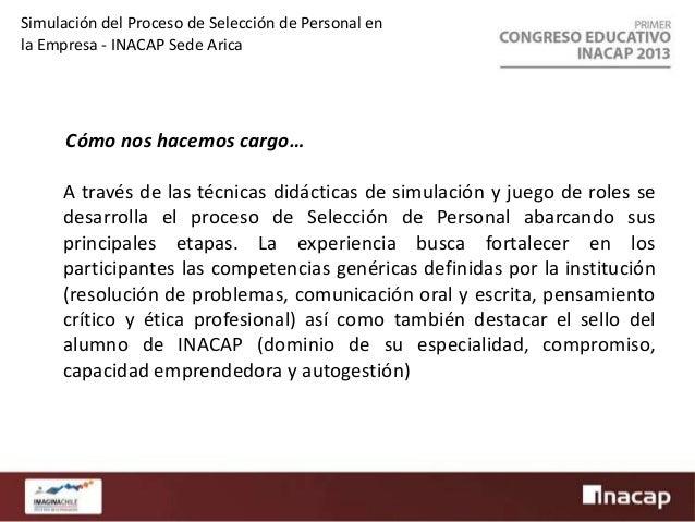 Simulación del Proceso de Selección de Personal en la Empresa - INACAP Sede Arica  Dónde lo implementamos... En la asignat...
