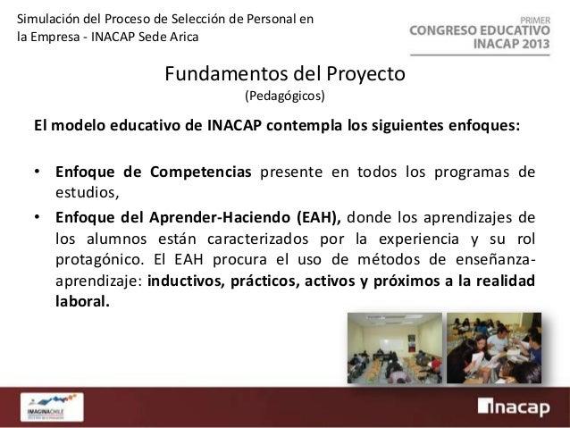 Simulación del Proceso de Selección de Personal en la Empresa - INACAP Sede Arica  Justificación del Proyecto Este proyect...
