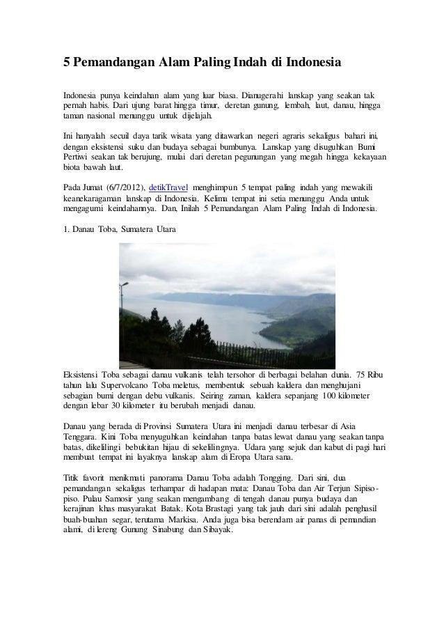 5 Pemandangan Alam Paling Indah di Indonesia  Indonesia punya keindahan alam yang luar biasa. Dianugerahi lanskap yang sea...