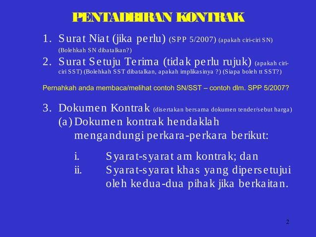 2 1. Surat Niat (jika perlu) (SPP 5/2007) (apakah ciri-ciri SN) (Bolehkah SN dibatalkan?) 2. Surat Setuju Terima (tidak pe...