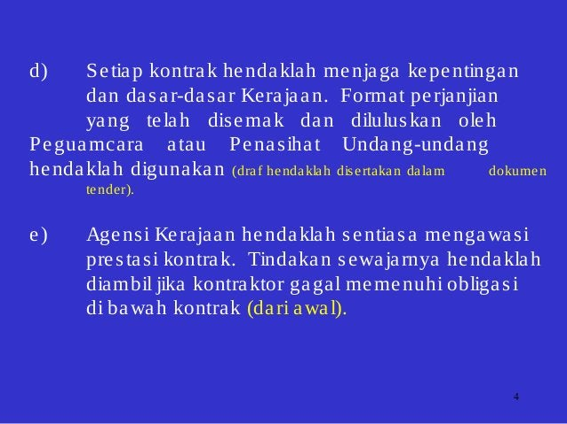 4 d) Setiap kontrak hendaklah menjaga kepentingan dan dasar-dasar Kerajaan. Format perjanjian yang telah disemak dan dilul...