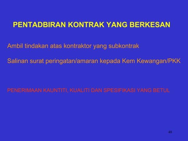 48 PENTADBIRAN KONTRAK YANG BERKESAN Ambil tindakan atas kontraktor yang subkontrak Salinan surat peringatan/amaran kepada...