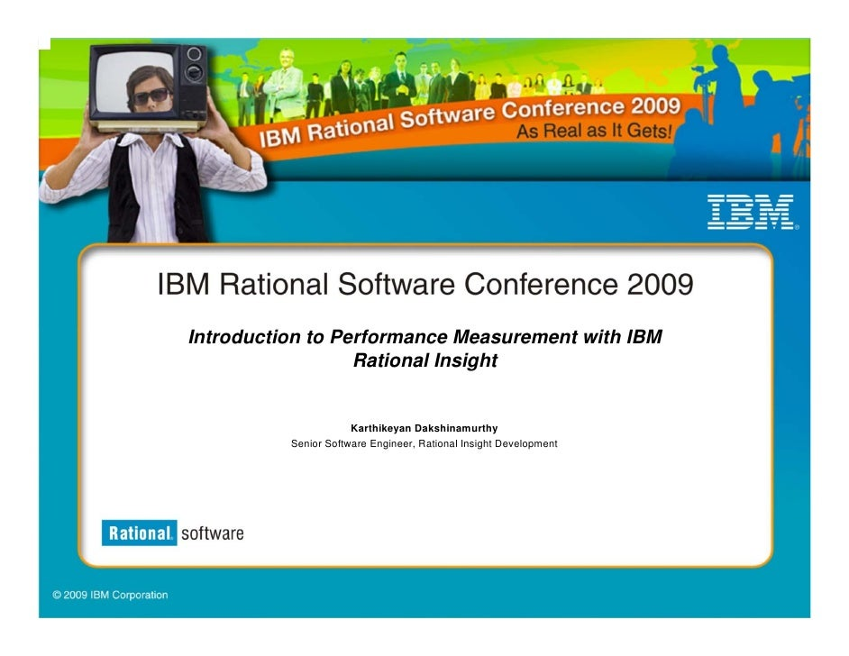 Introduction to Performance Measurement with IBM                   Rational Insight                         Karthikeyan Da...