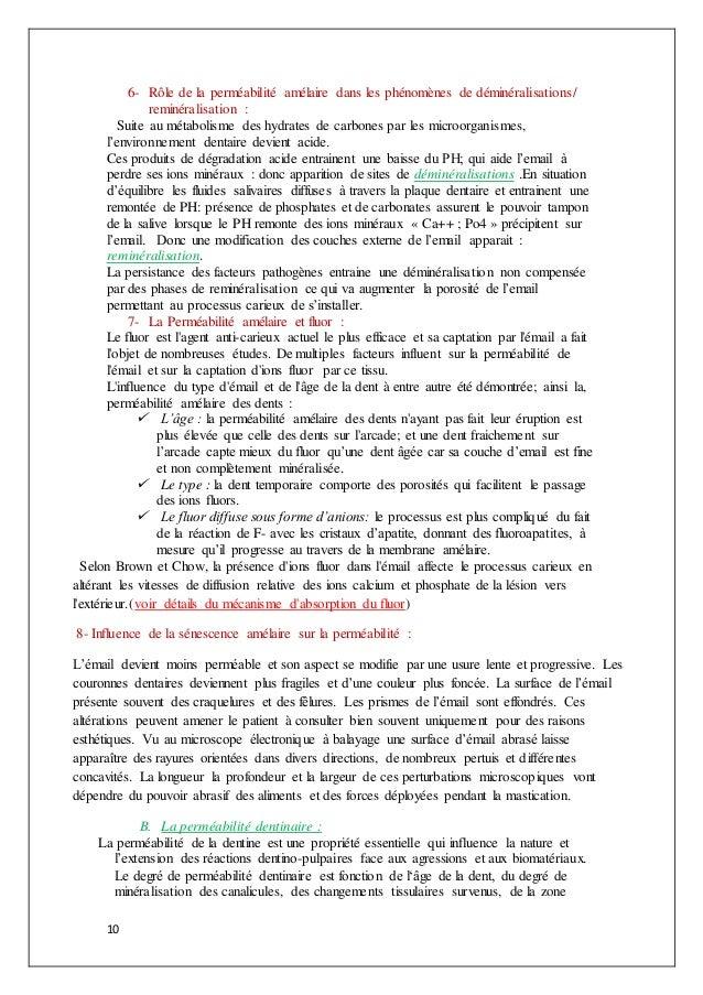 10 6- Rôle de la perméabilité amélaire dans les phénomènes de déminéralisations/ reminéralisation : Suite au métabolisme d...