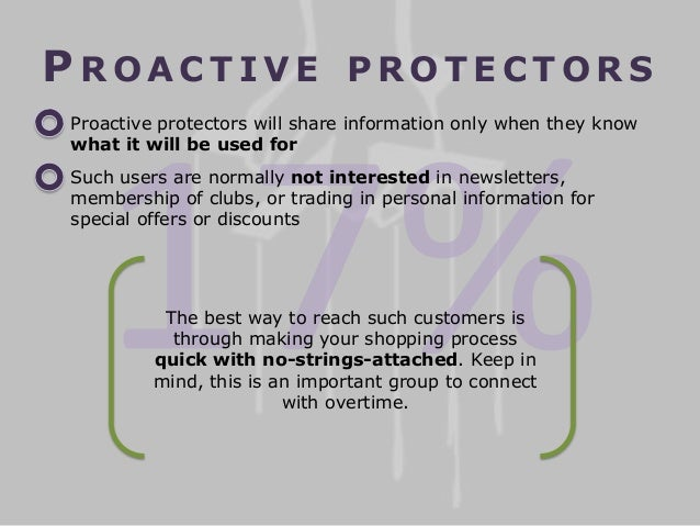 PROACTIVE  PROTECTORS  Proactive protectors will share information only when they know what it will be used for Such users...