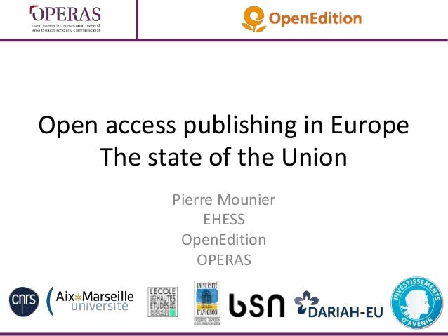 Open access publishing in Europe The state of the Union Pierre Mounier EHESS OpenEdition OPERAS