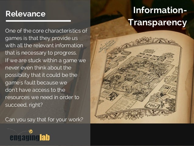 Information- Transparency Relevance One of the core characteristics of games is that they provide us with all the relevant...