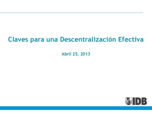 Claves para una Descentralización EfectivaAbril 25, 2013