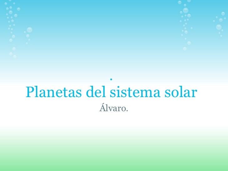 . Planetas del sistema solar Álvaro.