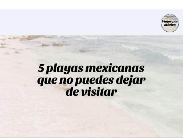 México resguarda una infinita diversidad de playas en su extenso territorio. Sin embargo, hay algunas que no puedes dejar ...