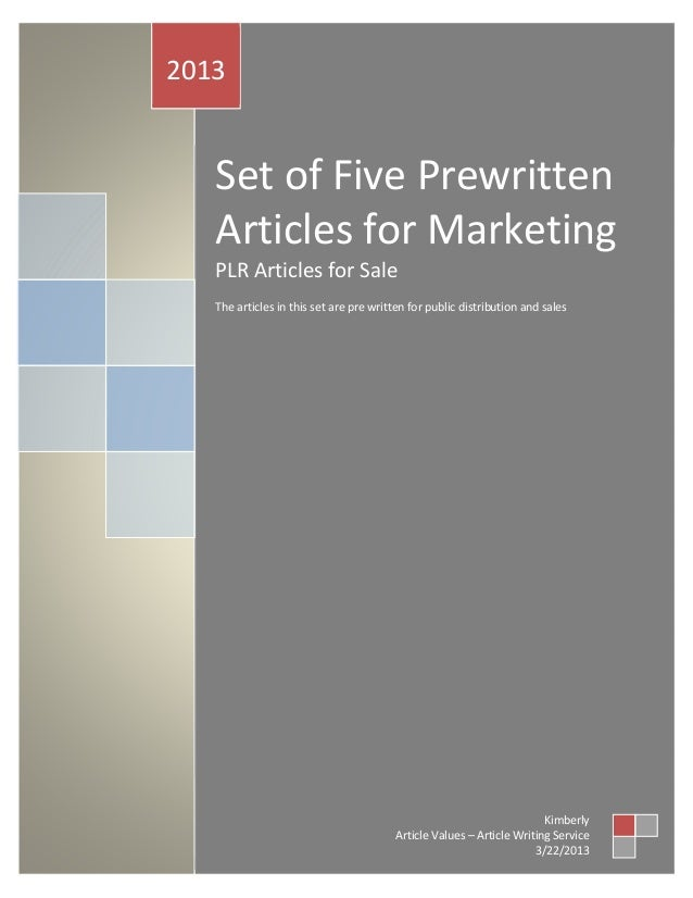 2013   Set of Five Prewritten   Articles for Marketing   PLR Articles for Sale   The articles in this set are pre written ...