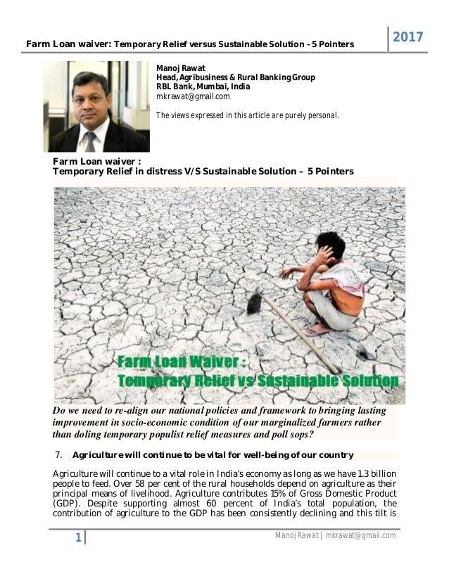 Farm Loan waiver: Temporary Relief versus Sustainable Solution - 5 Pointers 2017 1 Manoj Rawat   mkrawat@gmail.com Manoj R...