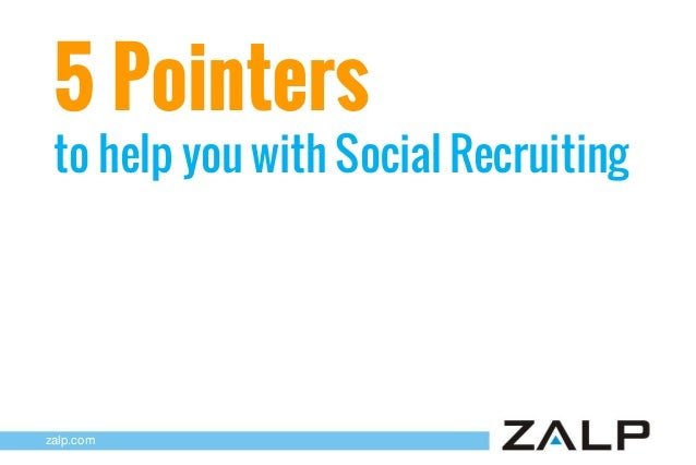 5 Pointers  to help you with Social Recruiting  zalp.com