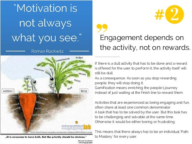 #  Engagement depends on  the activity, not on rewards.  If there is a dull activity that has to be done and a reward  is ...