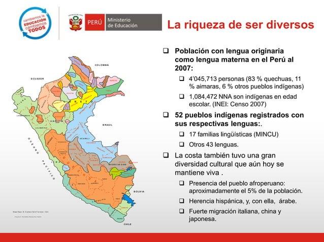 La riqueza de ser diversos SE  A  TO  AI  N   4'045,713 personas (83 % quechuas, 11 % aimaras, 6 % otros pueblos indígena...