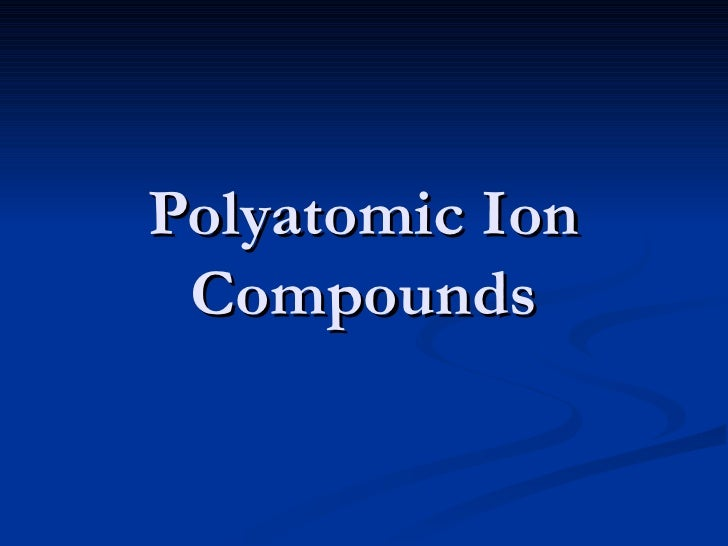 Polyatomic Ion Compounds