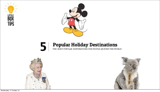 5   Popular Holiday Destinations                               the most popular destinations for people around the worldWe...