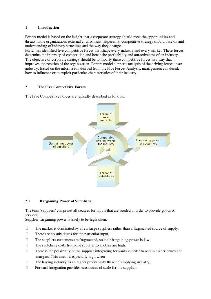 1       IntroductionPorters model is based on the insight that a corporate strategy should meet the opportunities andthrea...