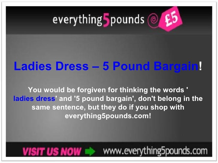 Ladies Dress – 5 Pound Bargain ! You would be forgiven for thinking the words ' ladies dress ' and '5 pound bargain', don'...