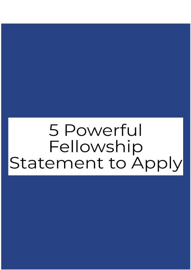 5 Powerful Fellowship Statements to Apply