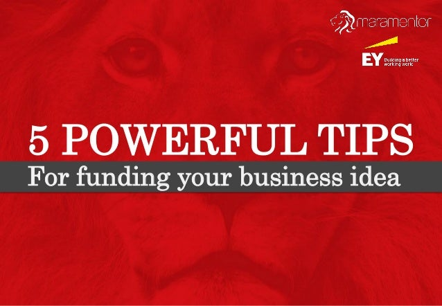 5 POWERFUL TIPS For funding your business idea