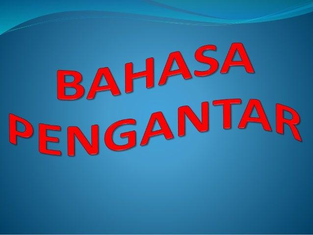 Bahasa ialah suatu sistem lambang bunyi suara yang arbitrari yang digunakan oleh anggota sesuatu kelompok manusia untuk b...