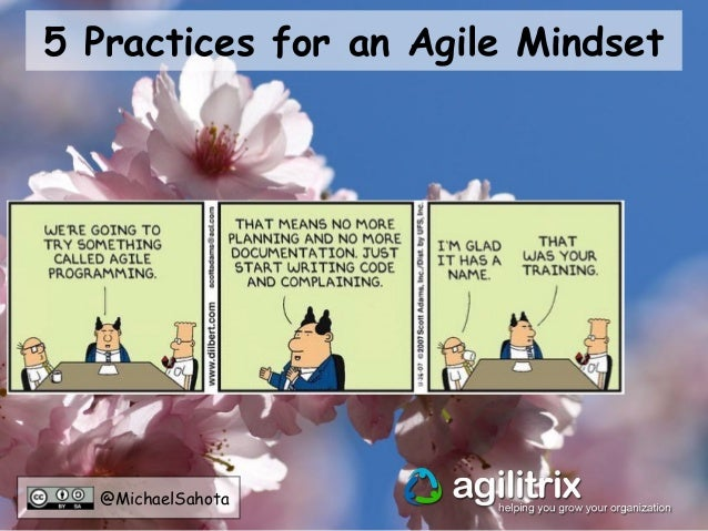 @MichaelSahota 5 Practices for an Agile Mindset