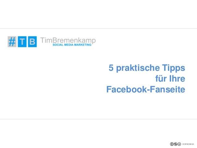 5 praktische Tipps  für Ihre  Facebook-Fanseite