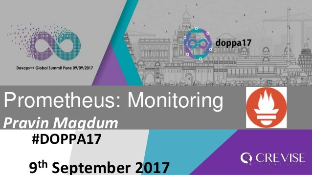 #DOPPA17 Prometheus: Monitoring Pravin Magdum 9th September 2017