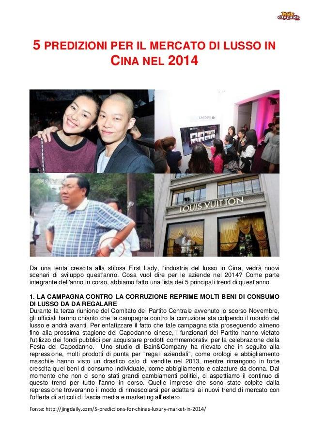 Fonte: http://jingdaily.com/5-predictions-for-chinas-luxury-market-in-2014/ 5 PREDIZIONI PER IL MERCATO DI LUSSO IN CINA N...