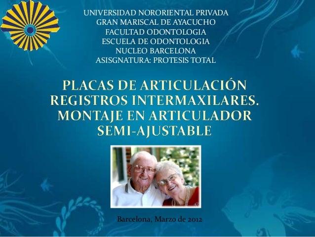 UNIVERSIDAD NORORIENTAL PRIVADA GRAN MARISCAL DE AYACUCHO FACULTAD ODONTOLOGIA ESCUELA DE ODONTOLOGIA NUCLEO BARCELONA ASI...