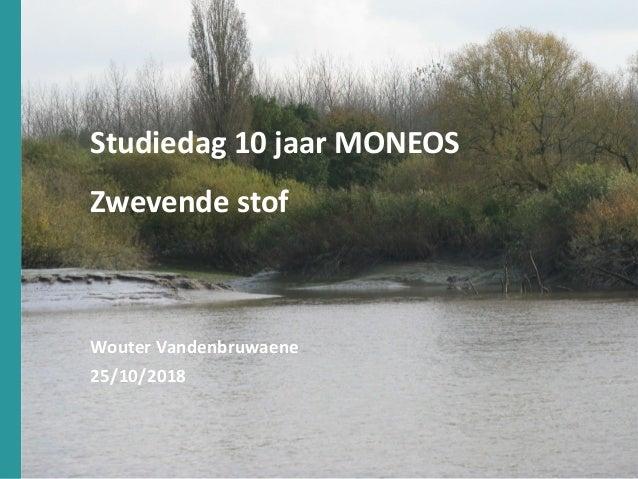 1 Studiedag 10 jaar MONEOS Zwevende stof Wouter Vandenbruwaene 25/10/2018