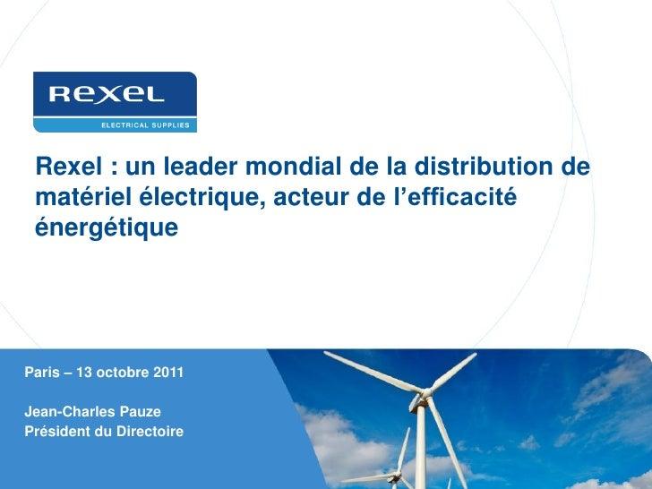 Rexel : un leader mondial de la distribution de matériel électrique, acteur de l'efficacité énergétiqueParis – 13 octobre ...