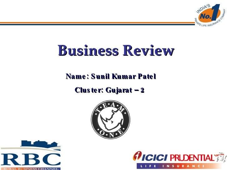 Business Review Name: Sunil Kumar Patel Cluster: Gujarat – 2