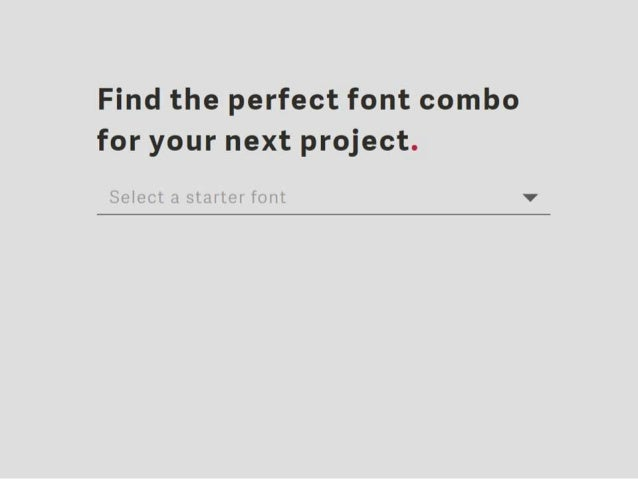 Find the perfect font combo for your next project.