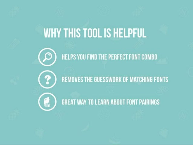 WHY THIS TOOL IS HELPFUL  HELPS YOU FIND THE PERFECT FONT COMBO ® REMOYES THE GUESSWORK OF MATCHING FONTS  GREAT WAY TO LE...