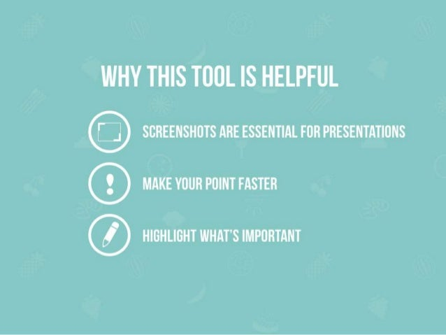 WHY THIS TOOL IS HELPFUL  @ SCREENSHOTS ARE ESSENTIAL FOR PRESENTATIONS  @ MAKE YOUR POINT FASTER ® HIGHLIGHT WHAT'S IMPOR...
