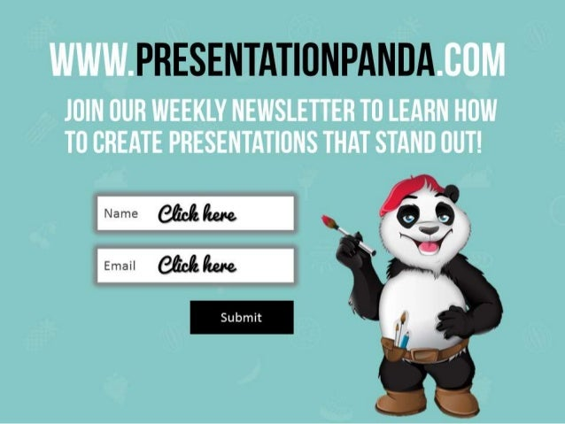WWW. PRESENTAT| ONPANDA. COM  JOIN OUR WEEKLY NEWSLETTER TO LEARN HOW TO CREATE PRESENTATIONS THAT STAND OUT!   ' _ Ag' ':...