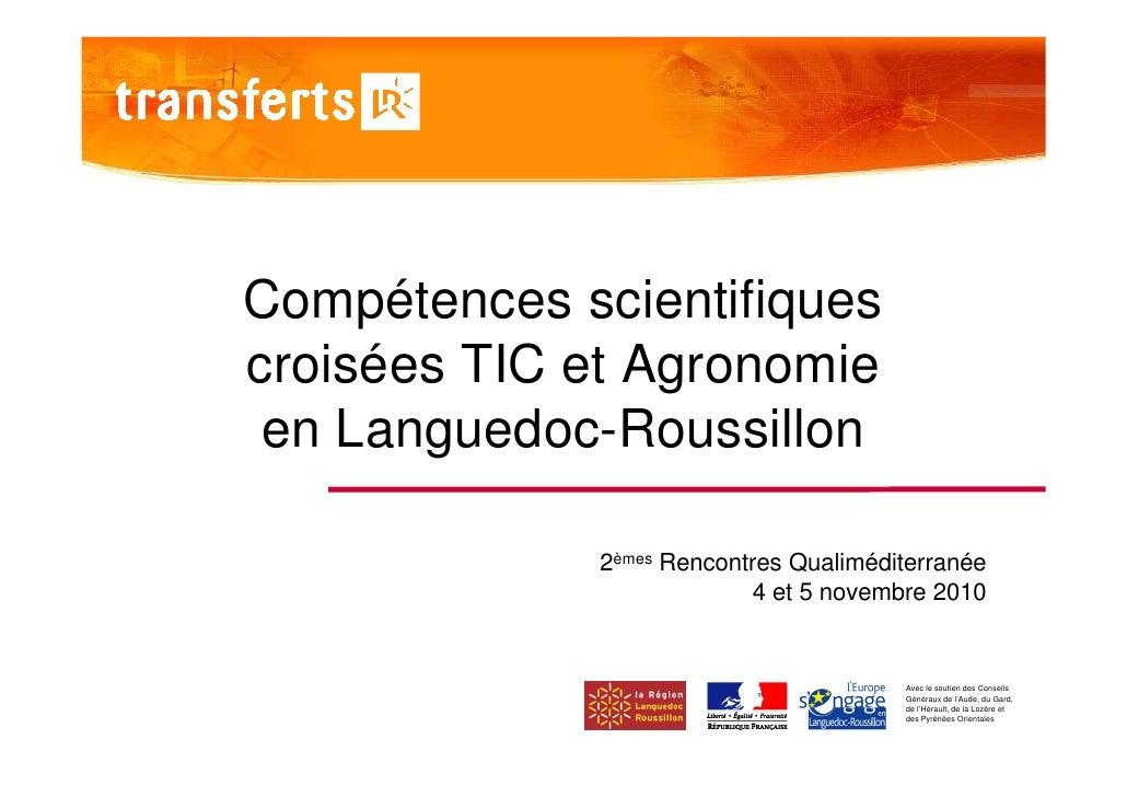 Compétences scientifiquescroisées TIC et Agronomie en Languedoc-Roussillon             2èmes Rencontres Qualiméditerranée ...