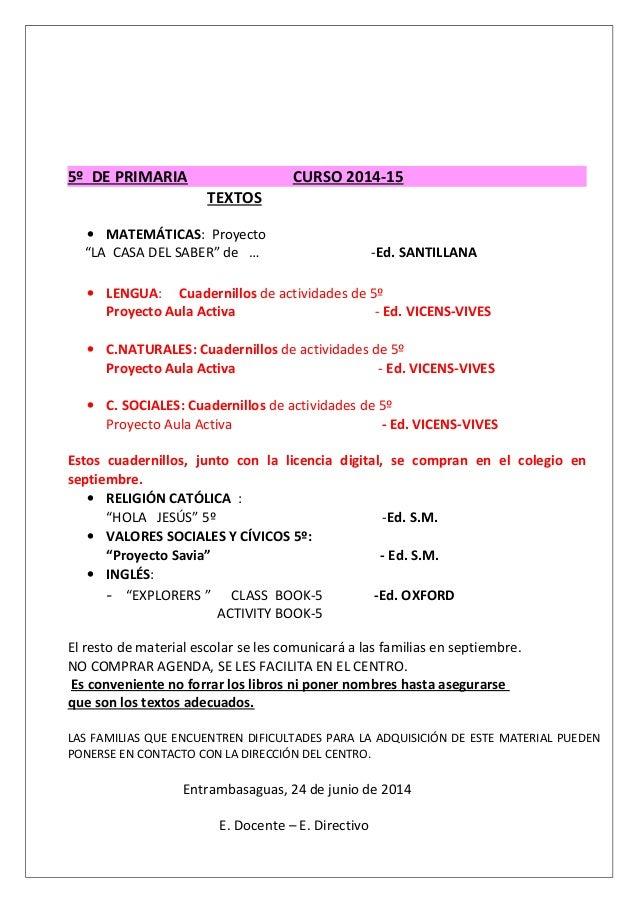 """5º DE PRIMARIA CURSO 2014-15 TEXTOS • MATEMÁTICAS: Proyecto """"LA CASA DEL SABER"""" de … -Ed. SANTILLANA • LENGUA: Cuadernillo..."""