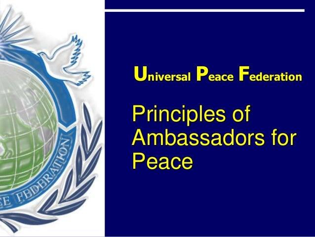 Universal Peace FederationPrinciples ofAmbassadors forPeace