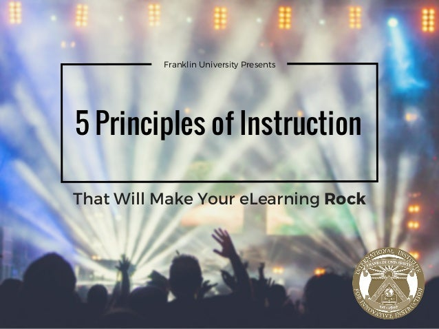 Franklin University Presents 5 Principles of Instruction That Will Make Your eLearning Rock