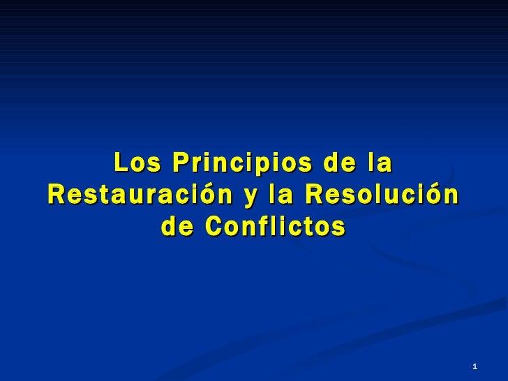 Los Principios de la Restauraci ón  y la Resoluci ón  de Conflictos