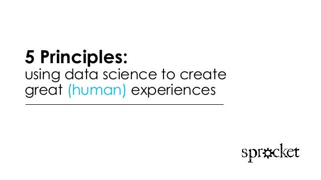 5 Principles: using data science to create great (human) experiences