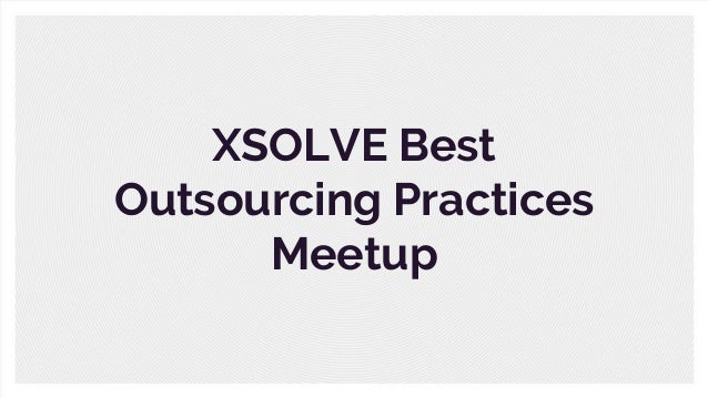 XSOLVE Best Outsourcing Practices Meetup