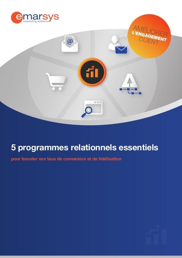 12 BON  N PRATIQ ES UES  AM  É L'ENG L I O R E AGEM R ENT CL IENT  5 programmes relationnels essentiels pour booster vos t...