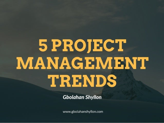 Gbolahan Shyllon - 5 Project Management Trends